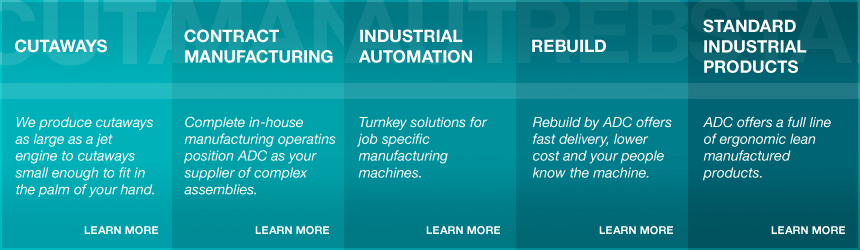 Cutaways, Contract Manufacturing, Industrial Automation, Rebuild, Standard Industrial Products
